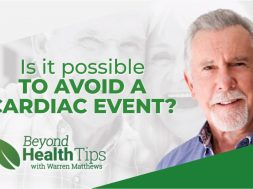 Is it possible to avoid a cardiac event such as a heart attack or stroke?