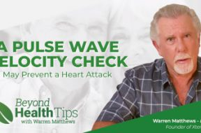 Heart Attack Prevention: How a Pulse Wave Velocity Check May Help Prevent a Cardiac Event